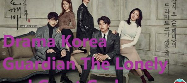 Drama Korea Guardian The Lonely and Great God