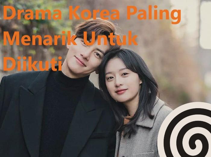 Drama Korea Paling Menarik Untuk Diikuti