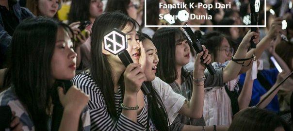 Kasus-kasus Penggemar Fanatik K-Pop Dari Seluruh Dunia