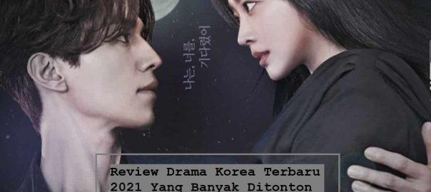 Review Drama Korea Terbaru 2021 Yang Banyak Ditonton